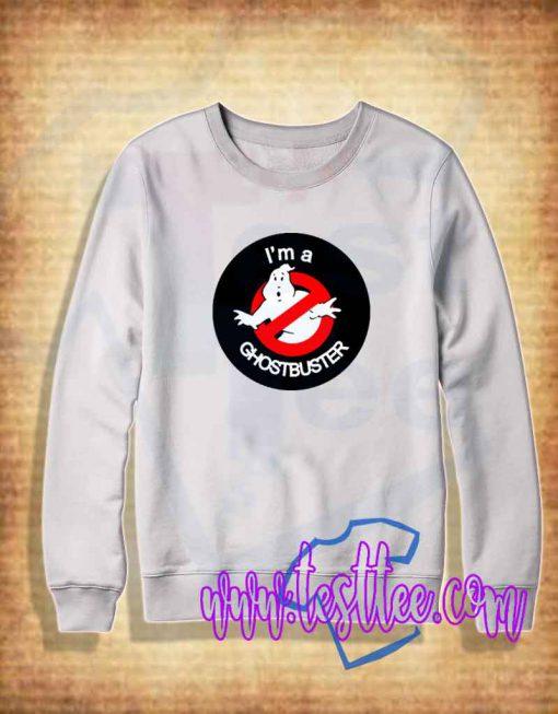 I'm a Ghostbuster Sweatshirt