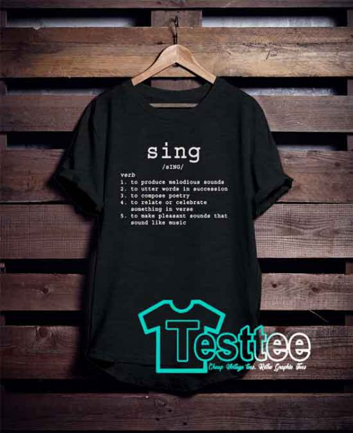 The Meaning Of Sing Tees