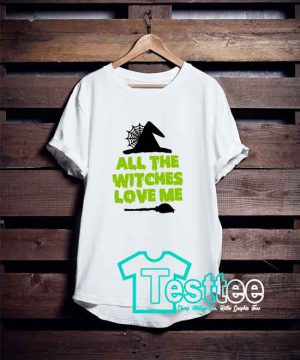 Cheap Vintage Tees All The Witches Love Me