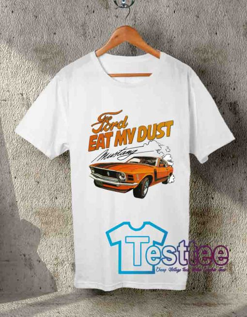 Cheap Vintage Tees Ford Eat My Dust