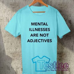 Cheap Vintage Tees Mental Illnesses Are Not Adjectives