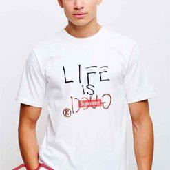Life Is Supreme Tees