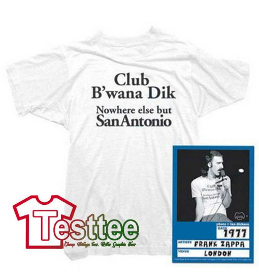 Cheap Vintage Frank Zappa Club B'wanna Dik Tees