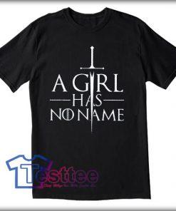 A Girl Has No Name Tees