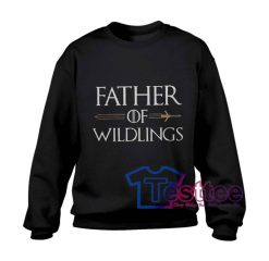 Father Of Wildlings Sweatshirt