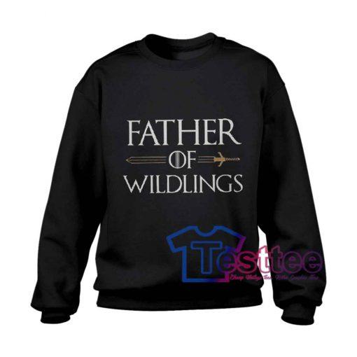 Father Of Wildlings Sweatshirt