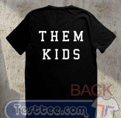 Fuck Them Kids Tees
