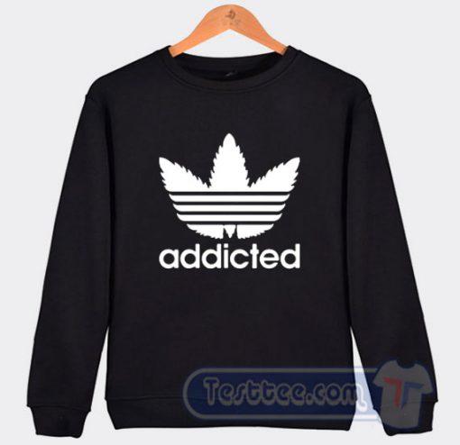 Addicted Adidas Parody Sweatshirt