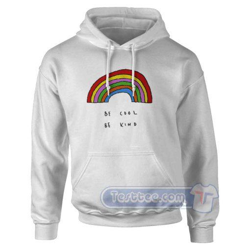 Be Cool Be Kind Rainbow Hoodie