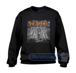 Def Leppard And There Will Be A Next time Sweatshirt