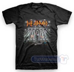 Def Leppard And There Will Be A Next Time Tees