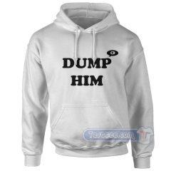 Dump Him Anne Marie Hoodie