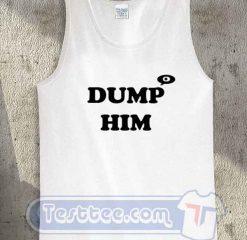 Dump Him Anna Marie Tank Top