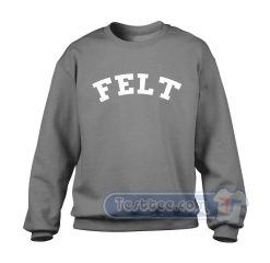 Felt For Every Living Thing Sweatshirt