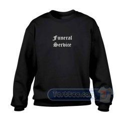 Funeral Service Sweatshirt