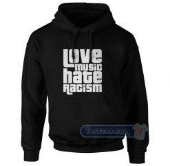 Love Music Hate Racism Hoodie