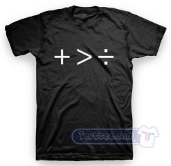 Plus Than Greater Than Divide Tees