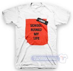School Ruined My Life Tee
