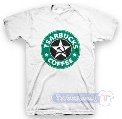 Tsarbucks Coffee Tees
