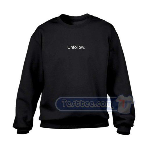 Unfollow Sweatshirt