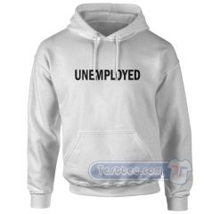 Unemployed Hoodie