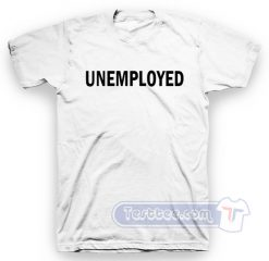 Unemployed Tee