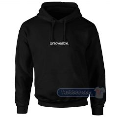Unloveable Hoodie
