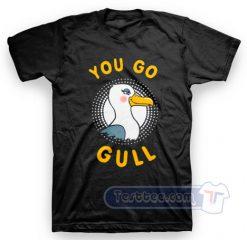 You Go Gull Tees