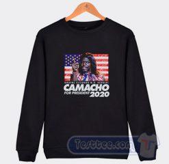 Camacho For President 2020 Sweatshirt