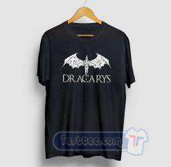 Dracarys Graphic Tees