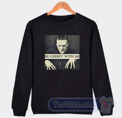 Frankenstein Be Creepy With Me Sweatshirt
