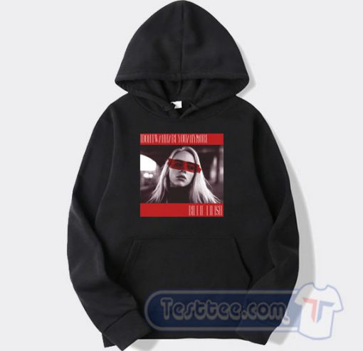 I Don't Wanna Be You Anymore Hoodie