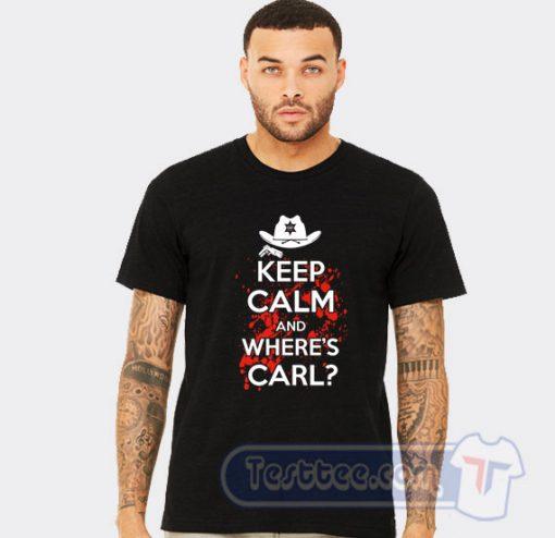 Keep Calm And Where's Carl Tee