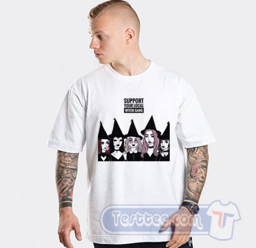 Support Your Local Witch Gang Tee