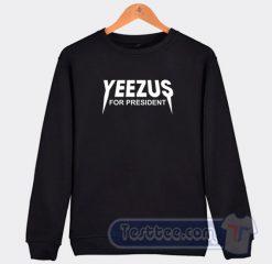 Yeezus For President Sweatshirt