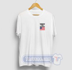 Yeezy For President Tees