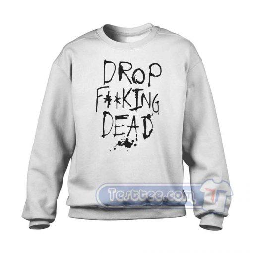 Drop Dead Graphic Sweatshirt