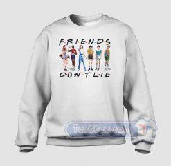 Friends Don't Lie Graphic Sweatshirt