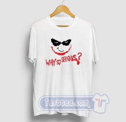 Cheap Joker Why So Serious Tee