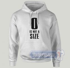 0 Is Not A Size Graphic Hoodie