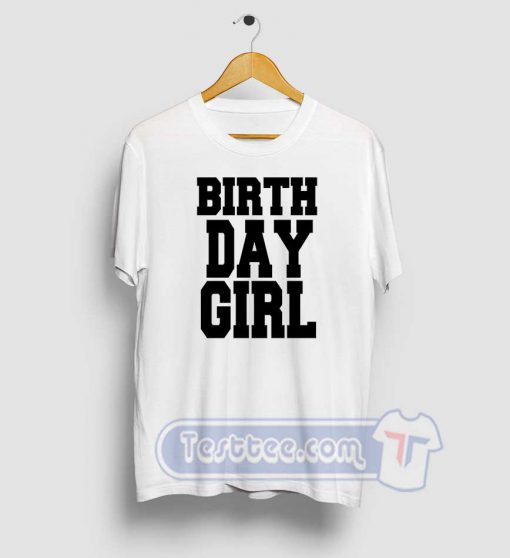 Birth Day Girl Graphic Tees