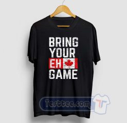 Bring Your EH Game Graphic Tees