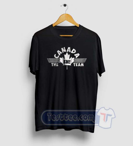 Canada EH Team Graphic Tees