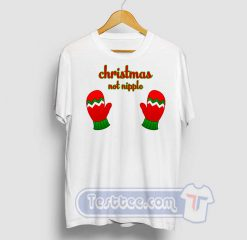 Christmas Not Nipple Graphic Tees