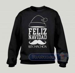 Feliz Navidad Bitchachos Graphic Sweatshirt