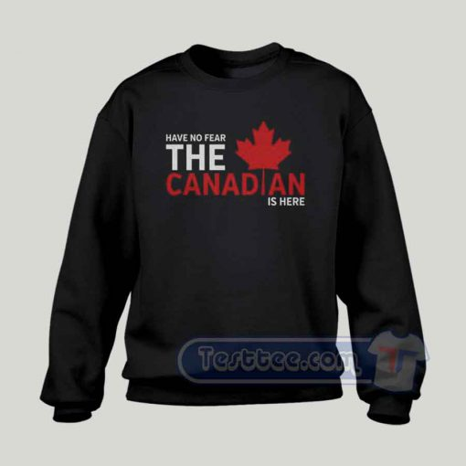 Have No Fear The Canadian Graphic Sweatshirt