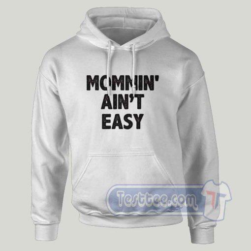 Mommin Aint Easy Graphic Hoodie