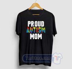 Proud Autism Mom Graphic Tees