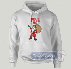 Where Is My Ho Ho Has At Graphic Hoodie