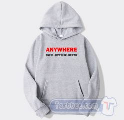 Anywhere Tokyo New York Hawaii Graphic Hoodie